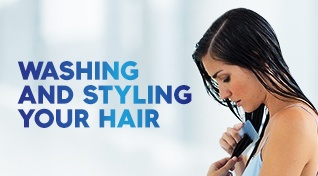 Washing and styling your hair